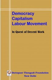 Democracy Capitalism Labour Movement - In Quest of Decent Work