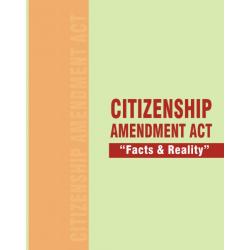 Citizenship Amendment Act - 2019 (Facts & Reality)