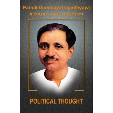 Pt. Deendayal Upadhyaya Ideology and Preception - Part - 3: Political Thought