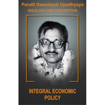Pt. Deendayal Upadhyaya Ideology and Preception - Part - 4: Integral Economic Policy